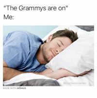 "@borrowedmemes killed the livememe contest There were a TON of great submissions, but I think the Momus meme that spoke to me on the deepest level was this one. They were a snooze fest this year.: ""The Grammys are on""  Me:  @borrowedmemes  MADE WITH MOMUS @borrowedmemes killed the livememe contest There were a TON of great submissions, but I think the Momus meme that spoke to me on the deepest level was this one. They were a snooze fest this year."