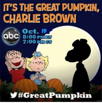 Tomorrow night!!! I can't wait!  For more awesome holiday and fun pictures go to... 🎃🎃🎃🎃🎃🎃🎃www.snowflakescottage.com: THE GREAT PUMPIIN,  CHARLIE BROWN  abc Oct. 19  8:00 PM  7:00 FMCT  2 (non)  Y Great Pumpkin Tomorrow night!!! I can't wait!  For more awesome holiday and fun pictures go to... 🎃🎃🎃🎃🎃🎃🎃www.snowflakescottage.com