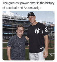 Aaron Judge: The greatest power hitter in the history  of baseball and Aaron Judge  YANK  oepsi GAT