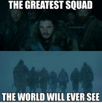 Goals, Squad, and World: THE GREATEST SQUAD  ThronesMemes  THE WORLD WILL EVER SEE Squad Goals 🔥 #GameOfThrones https://t.co/6eCV4HfuxB