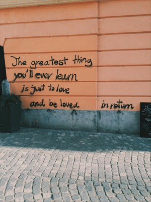 Quotes Of The Day 10 Pics: The greatest thing  you'll ever learn  js just to love  and be loved  in roturn Quotes Of The Day 10 Pics