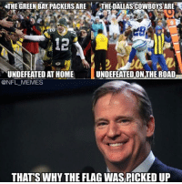 Sports Memes: THE GREEN BAY PACKERS ARETHE DALLAS COWBOYSARE  12  UNDEFEATED AT HOME  UNDEFEATED ON THE ROAD  @NFL MEMES  THAT'S WHY THE FLAG WAS PICKED UP Sports Memes