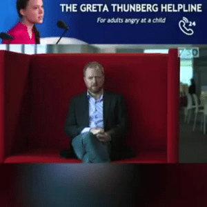 endangered-justice-seeker:                                     +1-90-4UCK-Y0URS3L4   HOTLINE  : THE GRETA THUNBERG HELPLINE  For adults angry at a child  730 endangered-justice-seeker:                                     +1-90-4UCK-Y0URS3L4   HOTLINE