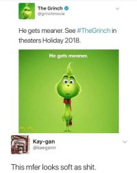 Blackpeopletwitter, The Grinch, and Head: The Grinch  @grinchmovie  He gets meaner. See #TheGrinch in  theaters Holiday 2018.  He gets meaner.  Kay-gan  @kaegann  This mfer looks soft as shit. <p>He looks like a bobble head😷 (via /r/BlackPeopleTwitter)</p>