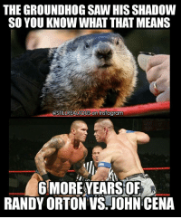 groundhogday johncena randyOrton wwe wwememes raw share love prowrestling wrestling follow memes lol haha share like stillrealradio stillrealtous burn smackdownlive nxt faf wwf njpw luchaunderground tna roh wcw dankmemes link in bio for this week's podcast!: THE GROUNDHOG SAW HIS SHADOW  SO YOU KNOW WHAT THAT MEANS  @STILLREALTOUS On Instagram  6 MOREYEARSOF  RANDY ORTON VS JOHN CENA groundhogday johncena randyOrton wwe wwememes raw share love prowrestling wrestling follow memes lol haha share like stillrealradio stillrealtous burn smackdownlive nxt faf wwf njpw luchaunderground tna roh wcw dankmemes link in bio for this week's podcast!