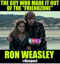 Role model for many 😛 rvcjinsta: THE GUY WHO MADE ITOUT  OF THE FRIENDZONE  RV CJ  WWW. RVCJ.COM  RON WEASLEY  Role model for many 😛 rvcjinsta