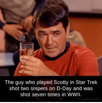 Memes, Star Trek, and 🤖: The guy who played Scotty in Star Trek  shot two snipers on D-Day and was  shot seven times in WWII.  fb.com/factsweird