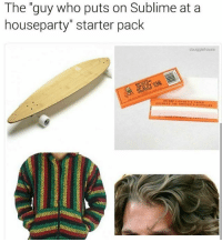 """@douggiehouse 😏: The """"guy who puts on Sublime at a  houseparty"""" starter pack  douggiehouse  ASUNE @douggiehouse 😏"""
