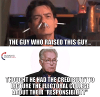 Memes, 🤖, and Electoral College: THE GUY WHO RAISED THIS GUY  TURNING  POINT USA  THOUGHT HE HAD THE CREDIBILITY TO  LECTURE THE ELECTORAL COLLEGE  ABOUT THEIR RESPONSIBILITY Join the fight to win back America: fb.com/stophillaryin2016