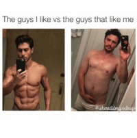 This post is so painfully truthful... 😭 followfriday new hilarious meme account! @wheredidmyvodkago @wheredidmyvodkago @wheredidmyvodkago @wheredidmyvodkago: The guys I like vs the guys that like me This post is so painfully truthful... 😭 followfriday new hilarious meme account! @wheredidmyvodkago @wheredidmyvodkago @wheredidmyvodkago @wheredidmyvodkago