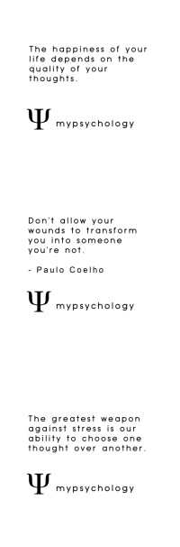 Choose One, Life, and Target: The happiness of your  life depends on the  quality of your  thoughts  mypsychology   Don't allow your  wounds totransform  you into someone  you're not  Paulo Coelho  mypsychology   The greatest weapon  against stress is our  ability to choose one  thought over another  mypsychology mypsychology:  Ψ  ♥ For more interesting psychology posts like this, follow @mypsychology   ♥  Ψ