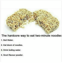 Memes, 🤖, and Powder: The hardcore way to eat two-minute noodles  1. Boil Water.  2. Eat block of noodles.  3. Drink boiling water.  4. Snort flavour powder. Tis true meme funnymeme funny followme mayo lol autism hang