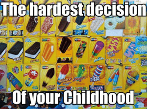 Like-if you Agree ?: The hardestdecisioD  Eclair  OREO  Little Bit  lce' Crean  ANT  GIANT  Vanilla  HYPER  STRIPE  Of your Childhood Like-if you Agree ?