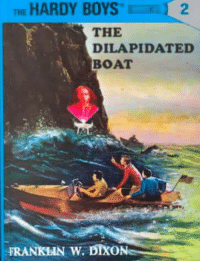 I knew you'd come...: THE HARDY BOYS  1 2  THE  DILAPIDATED  BOAT  FRANKLIN W  DDKON I knew you'd come...