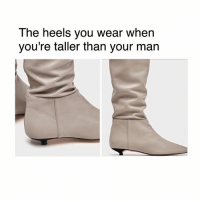 🤣: The heels you wear when  you're taller than your man 🤣