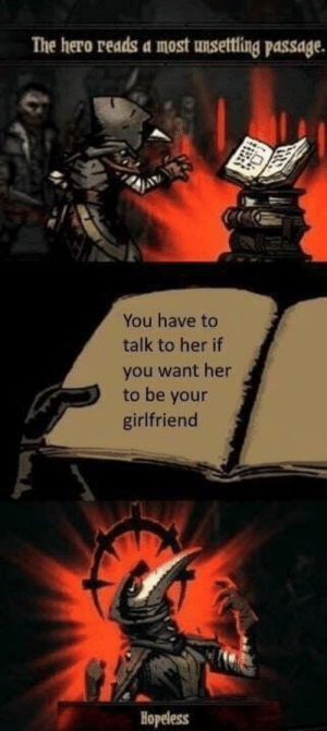 New meme format! Come and invest before its to late! via /r/MemeEconomy http://bit.ly/2UJvD5x: The hero reads a most unsettling passage.  You have to  talk to her if  you want her  to be your  girlfriend  Hopeless New meme format! Come and invest before its to late! via /r/MemeEconomy http://bit.ly/2UJvD5x
