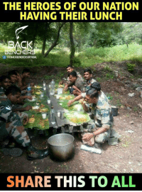 Memes, Army, and Heroes: THE HEROES OF OUR NATION  HAVING THEIR LUNCH  CK  0  THEBACKBENCHERSOFFICIAL  SHARE THIS TO ALL Indian Army 😥 ....