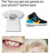 "Phone, Games, and Starter Pack: The ""hey you got any games on  your phone?"" starter pack  douggiehouse"