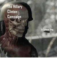 Hillary Clinton, Cartoon, and Clinton: The Hillary  Clinton  ampaign  A Cartoon Frog