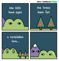 Love, Memes, and Trees: the hills  have eyes  SAFELY ENDANCERED WEBTOON  the trees  have lips  a Forbidden  love... Updated version :)