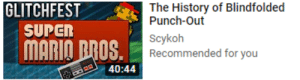 I don't thinks that's Punch-Out: The History of Blindfolded  GLITCHFEST  Punch-Out  SUPER  Scykoh  Recommended for you  MARIO BROS.  40:44 I don't thinks that's Punch-Out