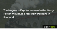 Harry Potter, Memes, and Scotland: The Hogwarts Express, as seen in the 'Harry  Potter' movies, is a real train that runs in  Scotland.  uber  facts http://www.westcoastrailways.co.uk/jacobite/jacobite-steam-train-details.cfm