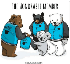 The honorable member via /r/wholesomememes https://ift.tt/2XzwPpd: THE HONORABLE MEMBER  BEARS  BEARS  theAwkwardYeti.com The honorable member via /r/wholesomememes https://ift.tt/2XzwPpd