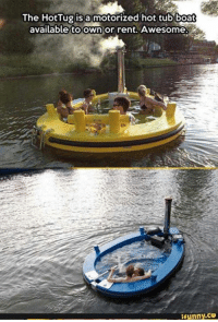 Boat: The Hot Tug is a motorized hot boat  available to own  or rent Awesome  funny co