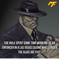 Memes, SpiderMan, and Superhero: THE HULK SPENT SOME TIME WORKING AS AN  ENFORCER IN A LAS VEGAS CASINO WHILE UNDER  THE ALIAS JOE FIXITI |- Try get past this bouncer💪🏼 -| - - - marvel marveluniverse dccomics marvelcomics dc comics hero superhero villain xmen apocalypse xmenapocalypse mu mcu doctorstrange spiderman deadpool meme captainamerica ironman teamcap teamstark teamironman civilwar captainamericacivilwar marvelfact marvelfacts fact facts