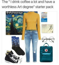 "Bruh, Chill, and Drinking: The ""I drink coffee a lot and have a  worthless Art degree"" starter pack  @whyhesavage im dead 💀💀 - - 🍇 Follow me @whatchills for more posts 🍇 - - meme lol memes dank dankmeme funny followforfollow comedy funnypostsdaily likeforlike humor spamforspam chill haha funnyvideos tagafriend funnypictures hilarious follow4follow follow4follow funnypost like4like tagyourfriends spam4spam lmao laugh bruh omg dead l4l f4f"
