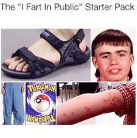 "Best meme ever @viralmustache: The ""I Fart In Public"" Starter Pack Best meme ever @viralmustache"