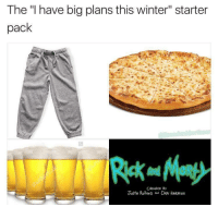 "Big Plans: The ""I have big plans this winter"" starter  pack  Justis RollAND  DAN HARMON"