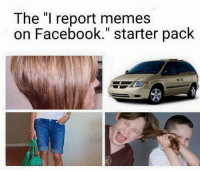 "Dank, Starter Pack, and 🤖: The ""I report memes  on Facebook."" starter pack"