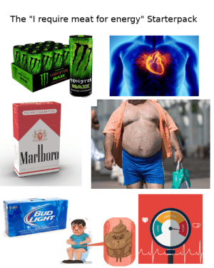 """Energy, Starter Packs, and Starter Pack: The """"I require meat for energy"""" Starterpack  SUPER OR  