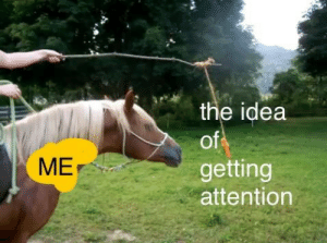 Idea, Attention, and The: the idea  of  getting  attention  ME