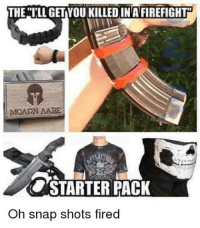 Ouch can't confirm or deny this. starterkit: THE ILL GETYOU KILLEDINAFIREFIGHT  MONON MABE  COSTARTER PACK  Oh snap shots fired Ouch can't confirm or deny this. starterkit