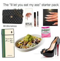 """Yeet: The """"ill let you eat my ass"""" starter pack  KYLIE  @millioneiress  Dulce lax  Pink  LAXATIVETABLETS  VIRGINIA SLIMS  LOW TAR MENTHOL Yeet"""