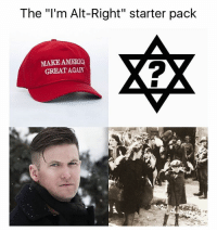 "The ""I'm Alt-Right"" starter pack  MAKEAMERIOA  GREAT AGAIN Christ, lmao altright libertarian endthefed trump donaldtrump trumptrain mypresident sjw liberals libtards hillaryforprison trump16 maga makeamericagreatagain America liberaltears draintheswamp endthefed taxationistheft wethepeople freedom liberty pursuitofhappiness constitution draintheswamp"