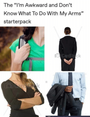 """Personal attack but I'll let it slide: The """"I'm Awkward and Don't  Know What To Do With My Arms""""  25  starterpack  ιδ  ck Personal attack but I'll let it slide"""