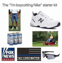 "Memes, News, and Nike: The ""I'm boycotting Nike"" starter kit  FOX  NEWS  hanneALL LIVES MATTER I'm sure these DMs will be interesting. Just remember, you can catch these hands and get that work."