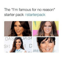 """😂😂😂😂 StarterPack ComePartyOnaRealPage🎈: The """"I'm famous for no reason""""  starter pack  starterpack  DAS  A Sr  SH  JRE 😂😂😂😂 StarterPack ComePartyOnaRealPage🎈"""