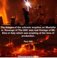 The Images Of The Volcanic Eruption On Mustafar In Revenge Of The Sith Was Real Footage Of Mt Etna In Italy Which Was Erupting At The Time Of Production Fact 92 Awesome