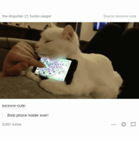 need this for work and home 😻: the imgurian fuckin-jaeger  awwww-cute:  Best phone holder ever!  2,851 notes  Source: a need this for work and home 😻