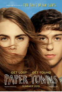 Memes, John Green, and 🤖: THE IN OUR STARS  FROM THE AUTHOR OF  GET LOST  GET FOUND  NAPER TOWNS  SUMMER 2015  #Pape Towns  PaperTownsMovie.com JOHN GREEN WILL SLAY AGAIN. 😍😍😍 summer2015