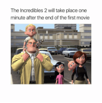Do you remember that video game for ps2 that took place one minute after the movie ended for the incredible s that game was sick: The Incredibles 2 will take place one  minute after the end of the first movie Do you remember that video game for ps2 that took place one minute after the movie ended for the incredible s that game was sick