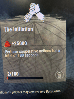 One, Total, and May: The Initiation  +25000  Perform cooperative actions for a  total of 180 seconds.  2/180  itionally, players may remove one Daily Ritual :(
