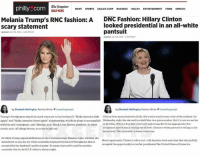 "Black Lives Matter, Black Lives Matter, and Fashion: The Inquirer  NEWS  SPORTS  DAILY NEWS  philly com  EAGLES CAMP  BUSINESS  HEALTH  ENTERTAINMENT  FOOD  OPINION  Melania Trump's RNC fashion: A  DNC Fashion: Hillary Clinton  looked presidential in an all-white  scary statement  pantsuit  Updated JULY 2016 PM EDT  by Elizabeth Wellington, Fashion Writer  aewellingtonphl  by Elizabeth Wellington, Fashion Writer gewellingtonphl  Trump's foreignness stands in stark contrast to her husband's ""Make America Safe Clinton loves monochromatic looks. She's worn  nearly every color of the rainbow On  Again"" and Make America Great Again'sloganeering,which he plans to accomplish Wednesday night she stunned in cobalt blue two-piece number. But it's rare we see her  with his anti  immigrant, anti-Muslim, anti-Black Lives Matter platform In other  in all white. White is hue that's both soft and strong,But it was appropriate: Her  acceptance speech was acoming out of sorts. Clinton's white pantusitistelling us she  words, anti- allthings brown, as some might say  has arrived. This is surreal Adream come true,  So while Trump appeared flawless on the Cleveland stage Monday night, whether she  Most importantly Clinton's white suit toldAmerica loud and elear that shejoyfully  intended itor not, her all-white ensemble displayed the kind of foreignness that is  accepted the opportunity to run for presidentofthe United States ofAmerica.  accepted by her husband's political party. To many, that outfit could be another  reminder that inthe GOP white is always right. These double standards perfectly portray the bias of the media."