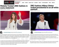 """One of my favorite things to point out is hypocrisy.  Who knew wearing all white could mean different things and even have racist undertones based on political affiliation? - 8bit: The Inquirer  NEWS  SPORTS  DAIYNEWS  philly com  EAGLES CAMP  BUSINESS  HEALTH  ENTERTAINMENT  FOOD  OPINION  Melania Trump's RNC fashion: A  DNC Fashion: Hillary Clinton  looked presidential in an all-white  scary statement  pantsuit  Updated: JULY 19, 2016-538 PM EDT  Updated: JULY 28.2016-ps2PMEDT  by Elizabeth Wellington Fashion Writer Niewellingtonphl  by Elizabeth Wellington, Fashion writer Eewellingtonphi  Trump's foreignness stands in stark contrast to her husband's Make America Safe Clinton loves monochromatic looks. She's womnearly every colorofthe rainbow On  Again"""" and """"Make America Great Again"""" sloganeering, which he plans to accomplish Wednesday night she stunned in cobalt blue two-piecenumber.Butit's rare we see her  with his anti-immigrant, anti-Muslim, anti-Black Lives Matter platform In other  in all white White is hue that's both soft and strong. But it was appropriate: Her  acceptance speech  was a coming out ofsorts, Clinton's white pantusit istelling us she  words, anti-all things brown, as some might say.  has arrived. This is surreal A dream come true.  So while Trump appeared flawless on the Cleveland stage Monday night, whether she  Most importantly Clinton's white suit told America loud and clear that shejoyfully  intended it or not,her all-white ensemble displayed the kind foreignness that is  accepted the opportunity to run for presidentofthe United States of America.  accepted by her husband's political party. To many, that outfit could be another  reminder that in the GOP white is always right. One of my favorite things to point out is hypocrisy.  Who knew wearing all white could mean different things and even have racist undertones based on political affiliation? - 8bit"""