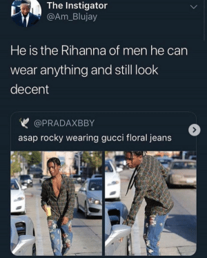 ᴘıɴ , @sᴀᴠᴀɢᴇᴅııᴠıɴıᴛʏ .: The Instigator  @Am_Blujay  He is the Rihanna of men he can  wear anything and still look  decent  @PRADAXBBY  asap rocky wearing gucci floral jeans ᴘıɴ , @sᴀᴠᴀɢᴇᴅııᴠıɴıᴛʏ .