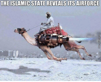 THE ISLAMIC STATE REVEALSITS AIRFORCE I bet they use camel shit as bombs -Knez